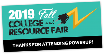 2019 PowerUp College & Resource Fair | Thanks for Attending!